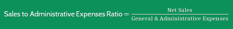 Sales to Administrative Expenses Ratio Formula