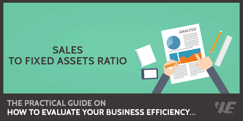 Sales to Fixed Assets Ratio